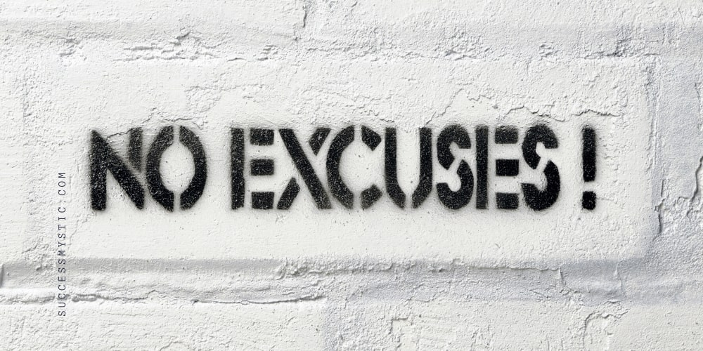 Anatomy of Excuses and  How to Stop Making Excuses
