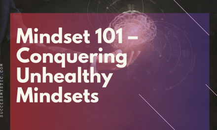 Mindset 101 – Conquering Unhealthy Mindsets