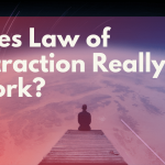 Does law of attraction really work? Learn the scientific logic behind it.