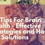 50 Tips For Brain Health – Effective Strategies and Hands-On Solutions