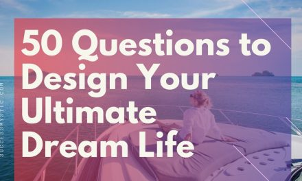 50 Questions To Design Your Ultimate Dream Life