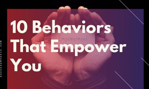 10 Behaviors That Empower You
