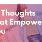 10 Thoughts That Empower You