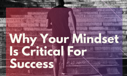 Why Your Mindset Is Critical For Success