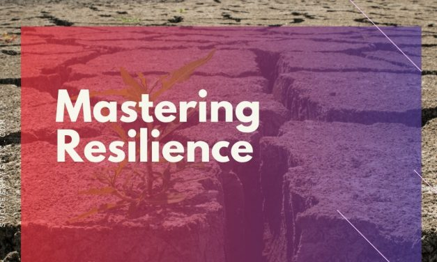 The Ultimate Guide To Mastering Resilience