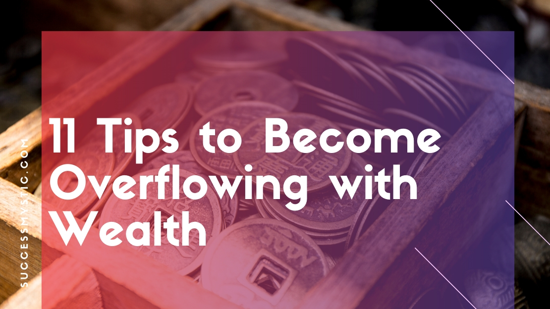Tips for Over Flowing Wealth