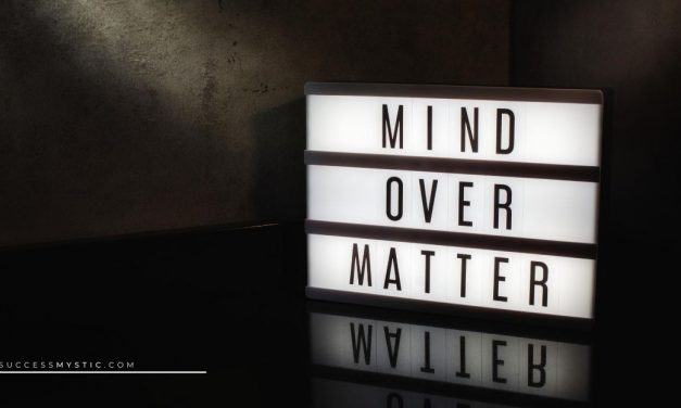 Mind Over Matter! Is It Really Possible?