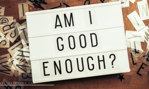 How To End Your Inner Struggle of – AM I Good Enough?