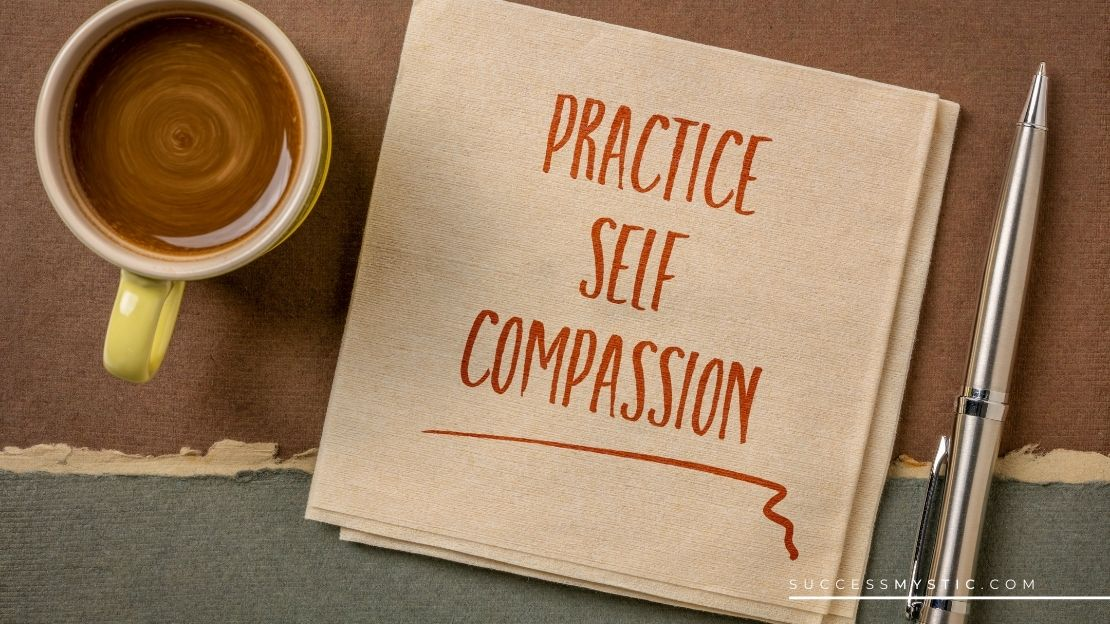 How To Embrace Self-Compassion For A Better You